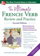 The Ultimate French Verb Review and Practice, 2nd Edition ebook by David Stillman,Ronni Gordon