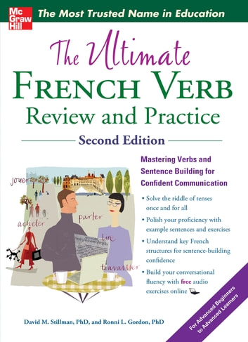 The Ultimate French Verb Review and Practice, 2nd Edition ebook by David M. Stillman,Ronni L. Gordon