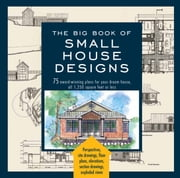 Big Book of Small House Designs - 75 Award-Winning Plans for Your Dream House, 1,250 Square Feet or Less ebook by Don Metz,Catherine Tredway,Kenneth R. Tremblay,Lawrence Von Bamford
