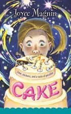 Cake - Love, chickens, and a taste of peculiar ebook by