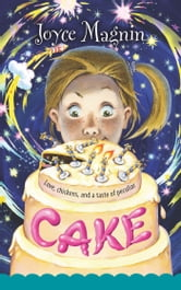Cake - Love, chickens, and a taste of peculiar ebook by Joyce Magnin