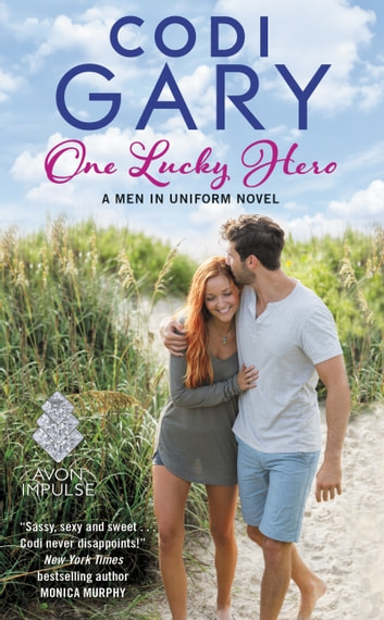 One Lucky Hero - The Men in Uniform Series ebook by Codi Gary