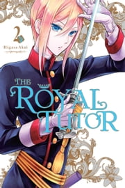 The Royal Tutor, Vol. 2 ebook by Higasa Akai
