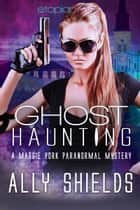 Ghost Haunting ebook by Ally Shields