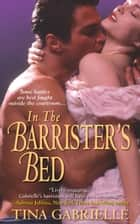 In the Barrister's Bed ebook by Tina Gabrielle