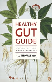 Healthy Gut Guide ebook by Jill Thomas