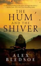 The Hum and the Shiver ebook by Alex Bledsoe