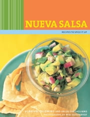 Nueva Salsa - Recipes to Spice It Up ebook by Arlen Gargagliano,Rafael Palomino,Miki Duisterhof