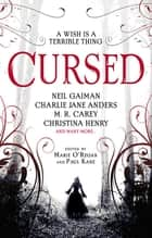 Cursed: An Anthology ebook by Marie O'Regan, Paul Kane, Neil Gaiman,...
