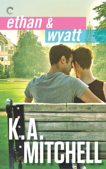 Ethan & Wyatt - An Anthology ebook by K.A. Mitchell