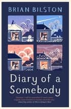Diary of a Somebody ebook by Brian Bilston