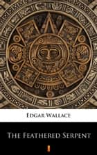 The Feathered Serpent ebook by