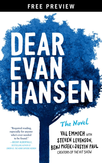 Dear Evan Hansen: The Novel Free Preview Edition (The First Three Chapters) - THE NOVEL ebook by Val Emmich,Steven Levenson,Benj Pasek,Justin Paul