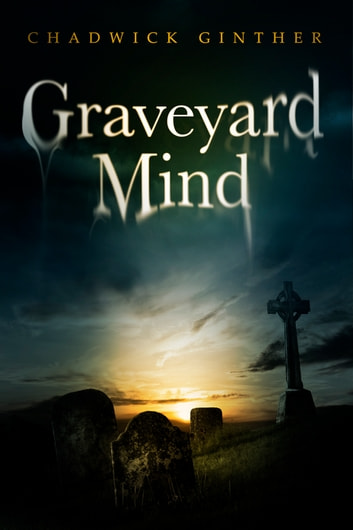 Graveyard Mind ebook by Chadwick Ginther