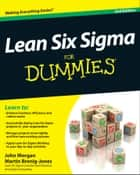 Lean Six Sigma For Dummies ebook by John Morgan,Martin Brenig-Jones