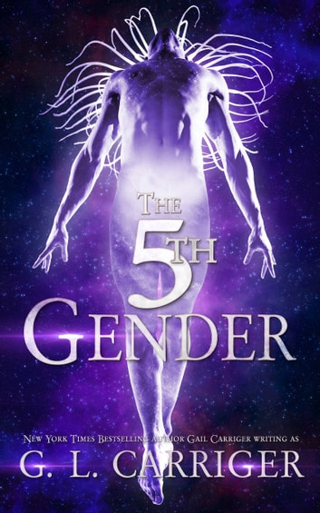 The 5th Gender - A Tinkered Stars Mystery ebook by G. L. Carriger,Gail Carriger