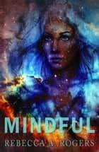 Mindful - Mind's Eye, #2 ebook by Rebecca A. Rogers
