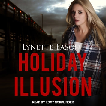 Holiday Illusion audiobook by Lynette Eason