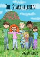 The Starchildren ebook by Sebahat Malak; Edited by Graham Sheard: Illustration by Danna Victoria