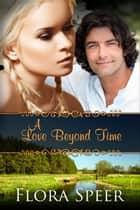 A Love Beyond Time ekitaplar by Flora Speer