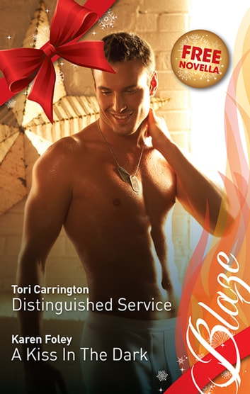 Blaze Duo Plus Bonus Novella/Distinguished Service/A Kiss In The Dark/Naughty All Over ebook by Tori Carrington,Karen Foley,Jill Shalvis