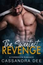 The Sweetest Revenge - A Forbidden Romance ebook by