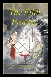 The Fifth Prophet ebook by Dr. A. R. Davis