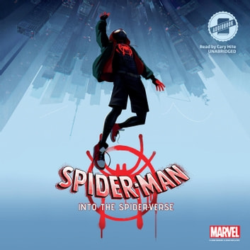 Spider-Man: Into the Spider-Verse audiobook by Marvel Press,Steve Behling