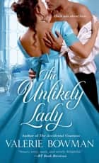 The Unlikely Lady ebook by Valerie Bowman