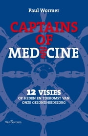 Captains of medicine ebook by Paul Wormer