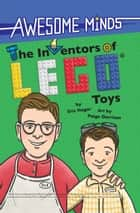 Awesome Minds: The Inventors of LEGO® Toys ebook by Erin Hagar, Paige Garrison