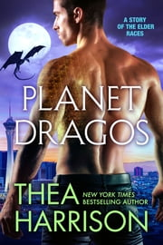 Planet Dragos - A Novella of the Elder Races ebook by Thea Harrison