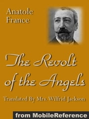 The Revolt Of The Angels (Mobi Classics) ebook by Anatole France,Wilfrid Jackson (Translator)