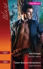 The Ranger/Taken Beyond Temptation ebook by Rhonda Nelson, Cara Summers