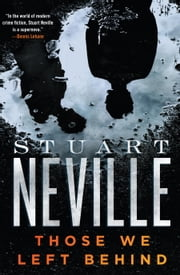 Those We Left Behind ebook by Stuart Neville