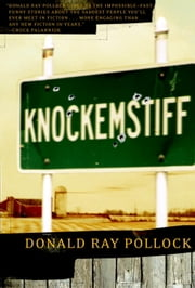 Knockemstiff ebook by Donald Ray Pollock