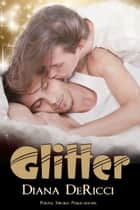 Glitter ebook by Diana DeRicci
