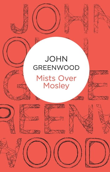 Mists Over Mosley eBook by John Greenwood