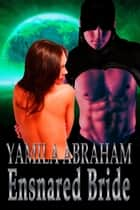 Ensnared Bride ebook by Yamila Abraham