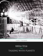 Talking with Planets ebook by Nikola Tesla