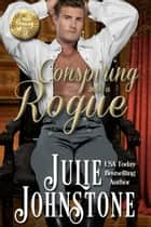 Conspiring With A Rogue ebook by Julie Johnstone