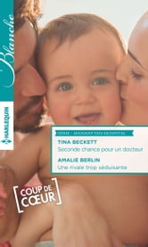 Seconde chance pour un docteur - Une rivale trop séduisante - Série Manhattan hospital ebook by Tina Beckett,Amalie Berlin