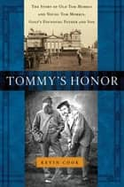 Tommy's Honor ebook by Kevin Cook