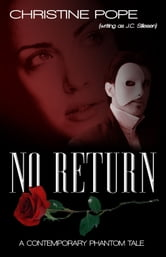 No Return - A Contemporary Phantom Tale ebook by Christine Pope