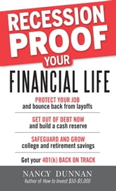 Recession-Proof Your Financial Life ebook by Nancy Dunnan