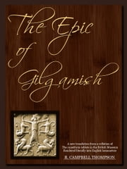 The Epic Of Gilgamish ebook by R. Campbell Thompson