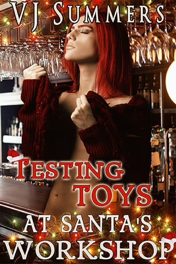Testing Toys at Santa's Workshop ebook by VJ Summers