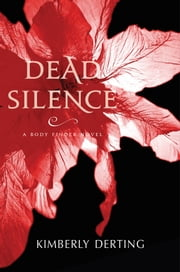 Dead Silence - A Body Finder Novel ebook by Kimberly Derting