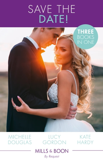 Save The Date!: The Rebel and the Heiress / Not Just a Convenient Marriage / Crown Prince, Pregnant Bride (Mills & Boon By Request) eBook by Michelle Douglas,Lucy Gordon,Kate Hardy