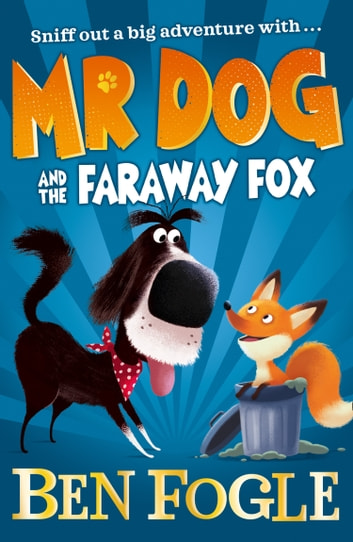 Mr Dog and the Faraway Fox (Mr Dog) ebook by Ben Fogle,Steve Cole
